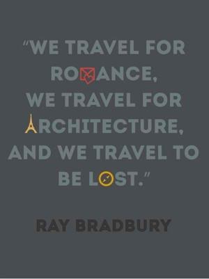 Ray Bradbury Quote. #quotes #quote #travelquotes #bradburyquotes