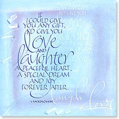 ... Quote / Saying : Love and laughter, a peaceful heart, a dream and joy