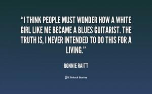 Bonnie Raitt Quotes