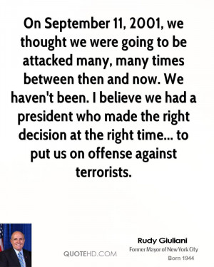 On September 11, 2001, we thought we were going to be attacked many ...