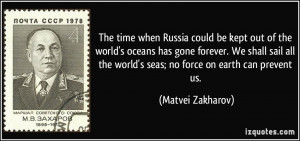 when Russia could be kept out of the world's oceans has gone forever ...