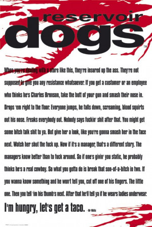 ... dogs poster which has the famous mr white quote reservoir dogs poster