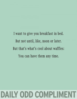 Daily Odd Compliment - waffles