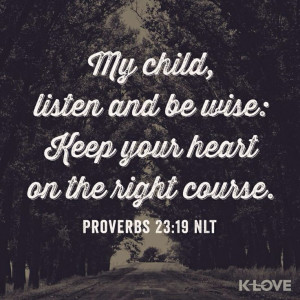 Verse Proverbs 23:19 NLT