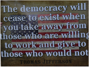 The democracy will cease to exist when you take away from those who ...