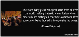 ... producers from all over the world making fantastic wines. Italian