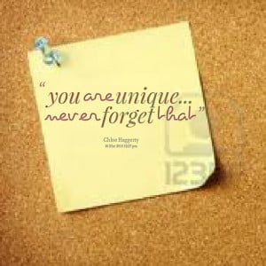 Quotes Picture: you are unique never forget that