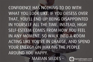 ... confidence in your own powers you cannot be successful or happy