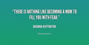 Name : quote-Arianna-Huffington-there-is-nothing-like-becoming-a-mom ...