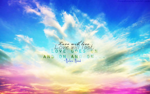 Love Goes On Quote Wallpaper Background & You Can Send This Love Quote ...
