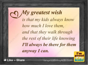 My greatest wish is that my kids always know I love them... Follow us ...