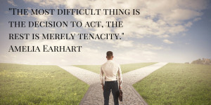 The most difficult thing is the decision to act, the rest is merely ...