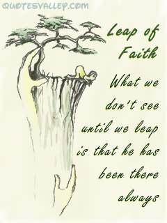 Leap of Faith ~ Faith Quote
