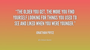 quote-Jonathan-Pryce-the-older-you-get-the-more-you-6-209224.png