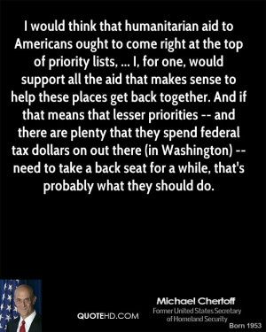 would think that humanitarian aid to Americans ought to come right ...