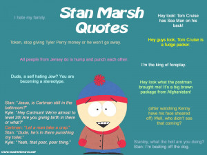 Stan Marsh South Park Quotes