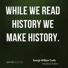 More George William Curtis Quotes