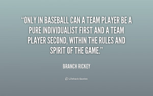 File Name : quote-Branch-Rickey-only-in-baseball-can-a-team-player ...