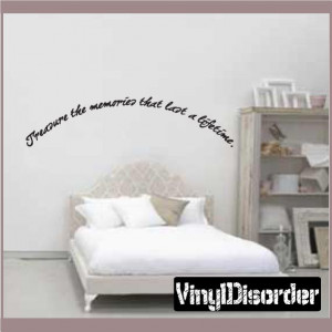 Treasure the memories that last a lifetime. Wall Quote Mural Decal