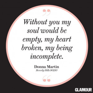 me purpose when I feel I have none. Without you my soul would be empty ...