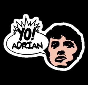 Yo Adrian Rocky Quote