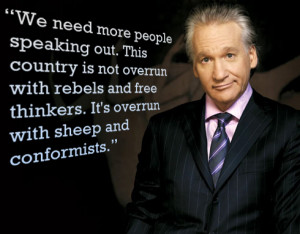 ... 29, 2014 December 4th, 2014 Leave a comment topic Bill Maher Quotes