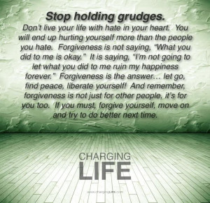 Stop holding grudges ... note to self