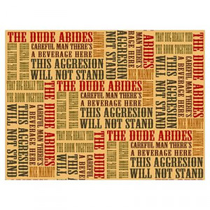 CafePress > Wall Art > Posters > Big Lebowski Dude Quotes Poster