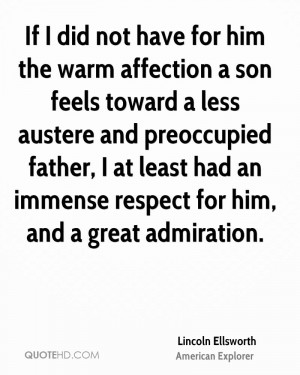 If I did not have for him the warm affection a son feels toward a less ...