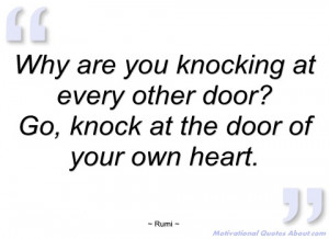 why are you knocking at every other door rumi