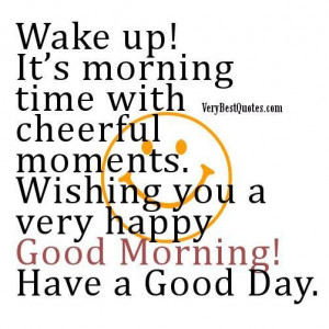 ... moments. wishing you a very happy good morning have a good day