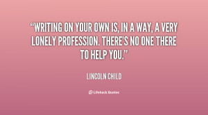 quote-Lincoln-Child-writing-on-your-own-is-in-a-153359.png