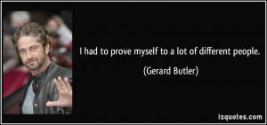 More Gerard Butler Quotes