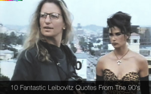 Top 10 Annie Leibovitz Quotes From Brilliant 1993 Documentary