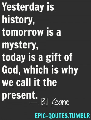 Epic quotes, best, meaningful, sayings, history