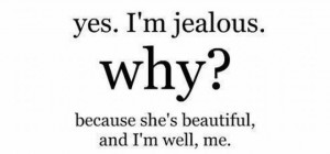 ... Why! Because She's Beautiful,and I'm Well,Me ~ Inspirational Quote