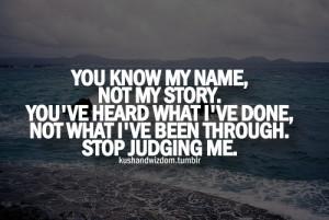 Stop Judging Me..