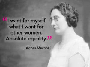 want for myself what I want for other women, absolute equality.