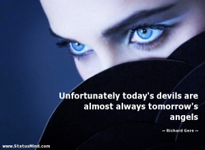 ... almost always tomorrow's angels - Richard Gere Quotes - StatusMind.com