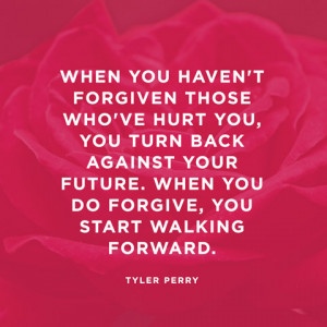 Tyler Perry Quote About Forgiveness