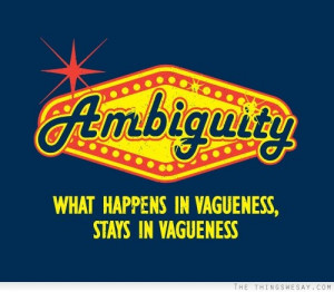 Ambiguity what happens in vagueness stays in vagueness