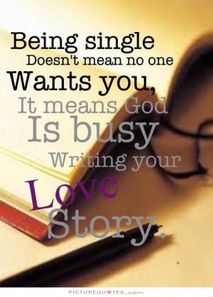 ... one-wants-you-it-means-god-is-busy-writing-your-love-story-quote-1.jpg