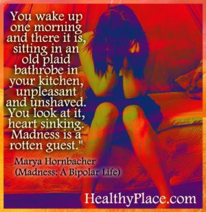 Marya Hornbacher quote on being bipolar - You wake up one morning and ...