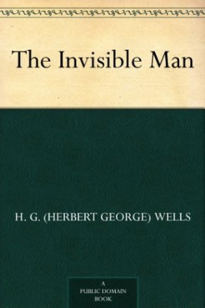 hg wells invisible man quotes