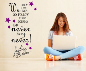 Never say Never' Justin Bieber Quote - Girls / Teenager Room Wall ...