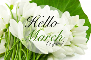 hello march be good