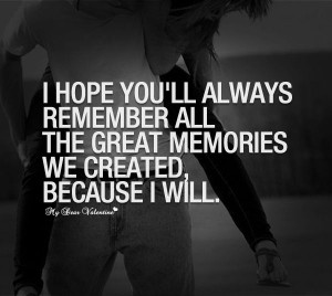 we created because i will remember heartbreak quotes breakup quotes ...