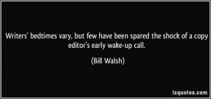 ... spared the shock of a copy editor's early wake-up call. - Bill Walsh