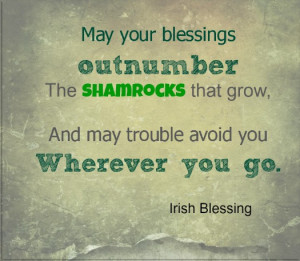 ... St Patrick's Day quotes, as well as traditional Irish toasts and