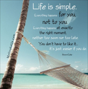 Life Is Simple – go with the flow #quote